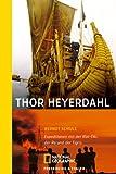 Thor Heyerdahl: Expeditionen mit der Kon-Tiki, der Ra und der Tigris - Berndt Schulz