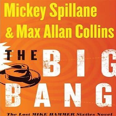 The Big Bang: The Lost Mike Hammer Sixties Novel