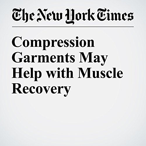 Compression Garments May Help with Muscle Recovery cover art