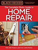 Black + Decker Complete Photo Guide to Home Repair