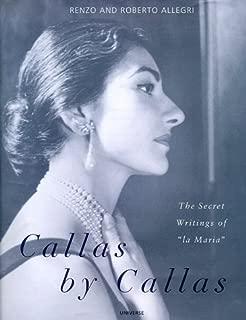 Callas by Callas: The Secret Writings of La Maria