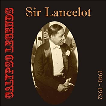 Calypso Legends - Sir Lancelot (1940 - 1952)