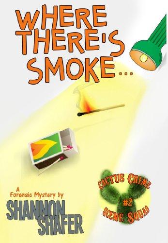 Where There's Smoke... (Cactus Crime Scene Squad Book 2) (English Edition)