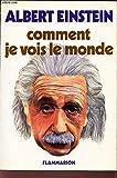 Comment je vois le monde - Flammarion - 08/01/1992