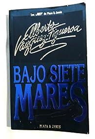 Bajo siete mares par Alberto Vázquez-Figueroa