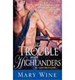 [The Trouble with Highlanders] [by: Mary Wine]