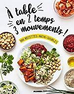 A table en 2 temps 3 mouvements ! - 100 recettes archi-simples d'Isabel Lepage