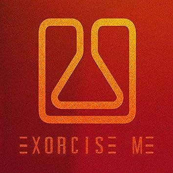 Exorcise Me