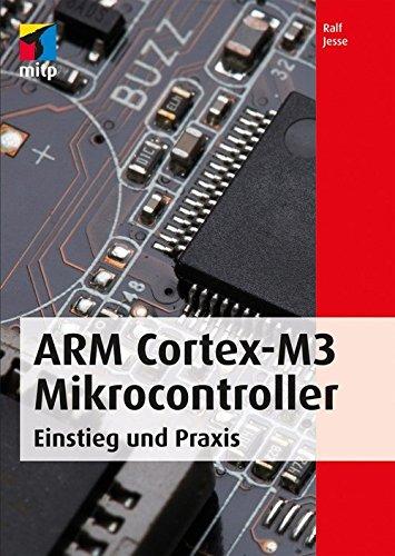 ARM Cortex-M3 Mikrocontroller: Einstieg und Praxis (mitp Professional)