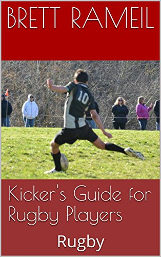 Kicker's Guide for Rugby Players: Rugby