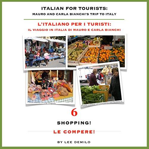 L' Italiano per i Turisti Sesta Lezione: Le Compere! audiobook cover art