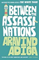 Between the Assassinations by Aravind Adiga(2012-03-01)