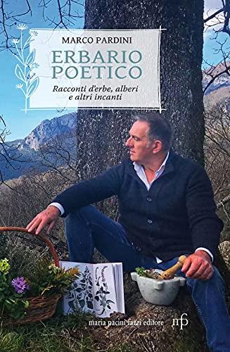 Erbario poetico. Storie d'erbe, alberi e altri incanti