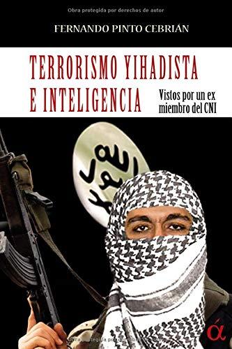 Terrorismo yihadista e inteligencia: Vistos por un ex miembro del CNI
