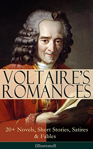 Couverture du livre VOLTAIRE'S ROMANCES: 20+ Novels, Short Stories, Satires & Fables (Illustrated): Candide, Zadig, The Huron, Plato's Dream, Micromegas, The White Bull, The ... The Study of Nature… (English Edition)