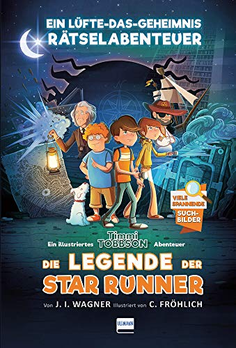Die Legende der Star Runner: Ein Timmi Tobbson Rätselabenteuer (mit vielen spannenden Suchbildern, ab 8 Jahren))