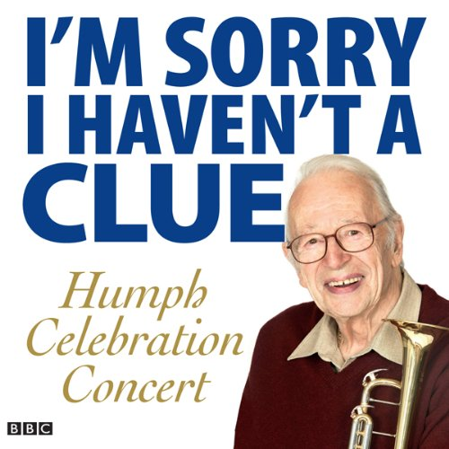I'm Sorry I Haven't a Clue: Humph Celebration Concert                   By:                                                                                                                                 Stephen Lyttelton,                                                                                        Tim Brooke-Taylor,                                                                                        Graeme Garden,                   and others                          Narrated by:                                                                                                                                 uncredited                      Length: 2 hrs and 13 mins     22 ratings     Overall 4.4