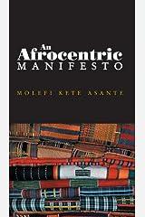An Afrocentric Manifesto: Toward an African Renaissance Kindle Edition