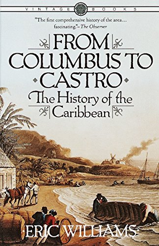 Compare Textbook Prices for From Columbus to Castro: The History of the Caribbean 1492-1969 Illustrated Edition ISBN 9780394715025 by Williams, Eric