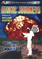 Atmoic Journeys: Welcome to Ground Zero [DVD]