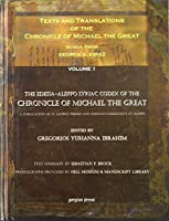 Tests and Translations of the Chronicle of Michael the Great/ The Edessa-Aleppo Syriac Codex of the Chronicle of Michael the Great