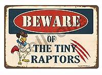 Beware of Tiny Raptors - 8 x 12インチ メタルブリキ看板 レトロヴィンテージ 面白いチキンクープ、農場、キッチン、アウトドア、雄鶏の家の装飾バー マンの部屋の装飾サイン