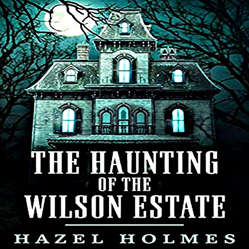 The Haunting of the Wilson Estate cover art