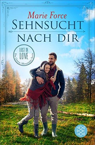 Sehnsucht nach dir (Lost in Love. Die Green-Mountain-Serie 5)