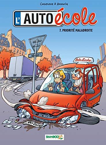 L'Auto école - tome 07 - Priorité maladroite