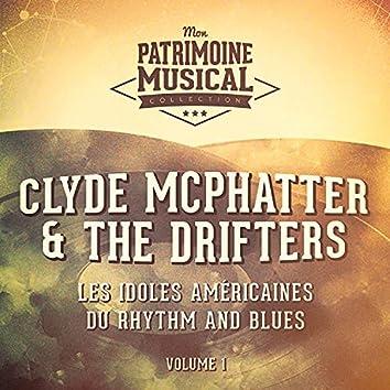 Les idoles américaines du rhythm and blues : Clyde McPhatter & The Drifters, Vol. 1
