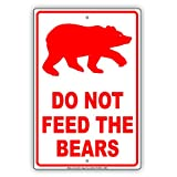 Do Not Feed The Bears Wildlife Protection Caution Alert Warning Notice Aluminum Metal Tin 8'x12' Sign Plate