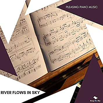 River Flows In Sky - Pleasing Piano Music