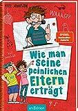 Wie man seine peinlichen Eltern erträgt (Eltern 2): Lustiges Kinderbuch voller Witz und Alltagschaos ab 10 Jahre
