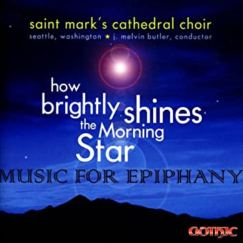 How Brightly Shines the Morning Star: Music for Epiphany