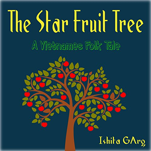 The Star Fruit Tree - a Vietnamese Folk Tale audiobook cover art