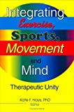 Image of Integrating Exercise, Sports, Movement, and Mind: Therapeutic Unity
