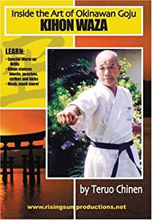 Inside The Art of Okinawan Goju- Kihon Waza