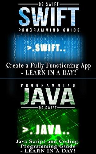 App Development: Swift Programming : Java Programming: Learn In A Day! (Mobile Apps, App Development, Swift, Java) (English Edition)