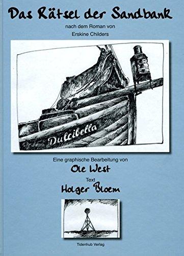 Das Rätsel der Sandbank: Eine graphische Bearbeitung von Ole West, Text Holger Bloem