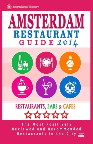 Amsterdam Restaurant Guide 2014: Best Rated Restaurants in Amsterdam - 500 restaurants, bars and cafés recommended for visitors.