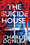 The Suicide House: A Gripping and Brilliant Novel of Suspense (A Rory Moore/Lane Phillips Novel Book 2) (English Edition)