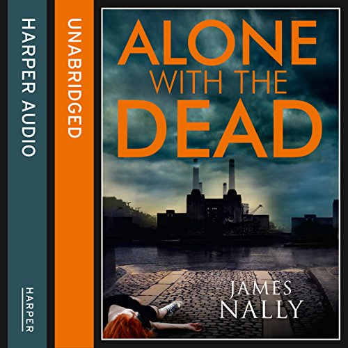 Alone with the Dead: A PC Donal Lynch Thriller audiobook cover art