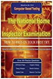 The National Home Inspector Examination 'How to Pass on Your First Try': A must have for Contractors who want to branch into the Home Inspection industry
