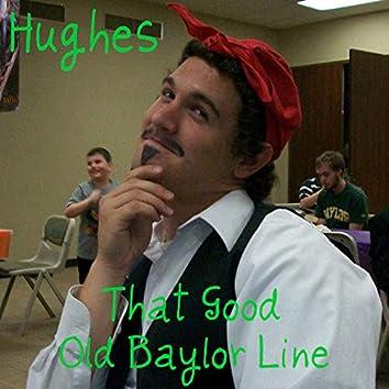 Hughes (That Good Old Baylor Line)
