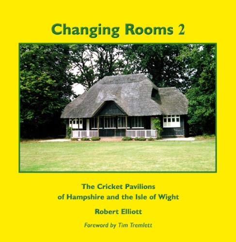 Image OfChanging Rooms 2 - The Cricket Pavilions Of Hampshire And The Isle Of Wight: 2