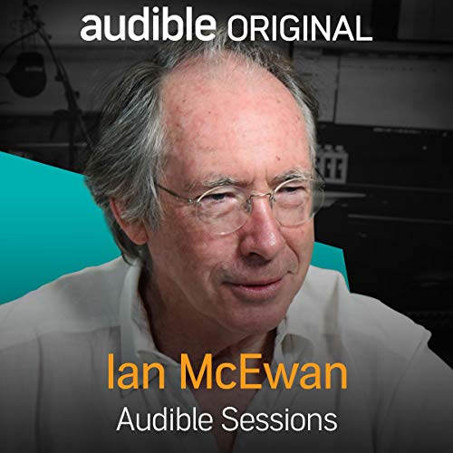 Ian McEwan     Audible Sessions: FREE Exclusive Interview              By:                                                                                                                                 Robin Morgan                               Narrated by:                                                                                                                                 Ian McEwan                      Length: 22 mins     39 ratings     Overall 4.3