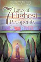 7 Laws of Highest Prosperity: Making Your Life Count for What Really Counts