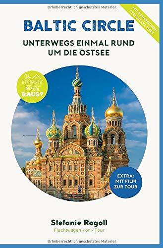 BALTIC CIRCLE - Unterwegs einmal rund um die Ostsee: (Innenteil in schw./w.) Du musst mal wieder raus? Komplette Wohnmobil-Tourplanung! 9 Länder - ... Sehenswürdigkeiten, zahlreiche Bilder