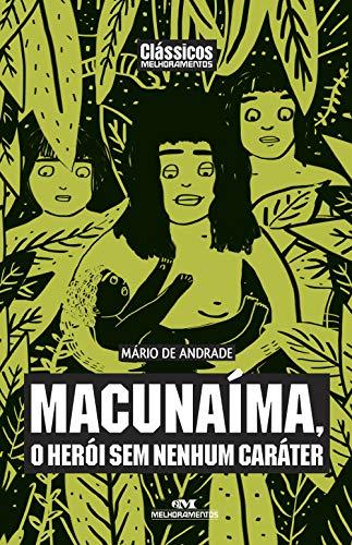 Macunaíma: O Herói sem nenhum caráter (Clássicos Melhoramentos)