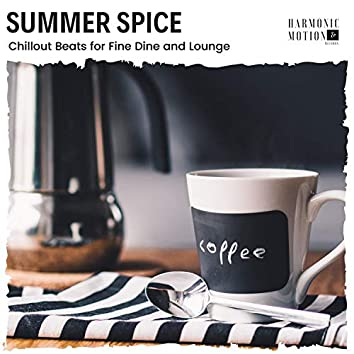 Summer Spice - Chillout Beats For Fine Dine And Lounge